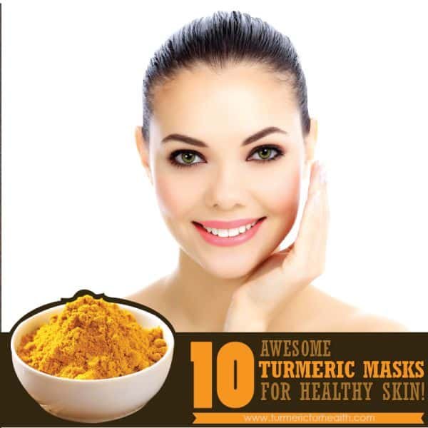10 Awesome Turmeric Masks for Healthy Skin
