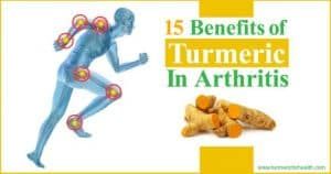 15 Benefits of Turmeric In Arthritis