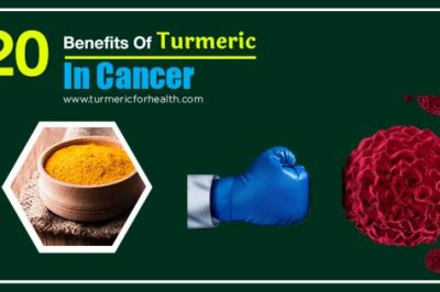 20 Benefits Of Turmeric In Cancer tfh