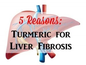 5 reasons turmeric for liver fibrosis