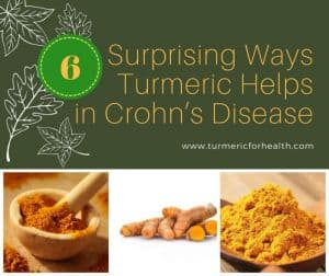 6 Proven Benefits of Turmeric in Crohn's Disease & How to Use it