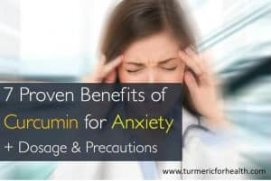 7 Benefits of Turmeric / Curcumin for Anxiety, Dosage & Precautions