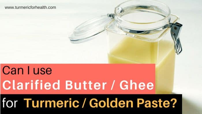 Can I use ghee clarified butter for turmeric golden paste