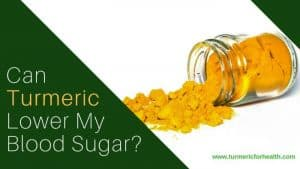 Can Turmeric Lower My Blood Sugar