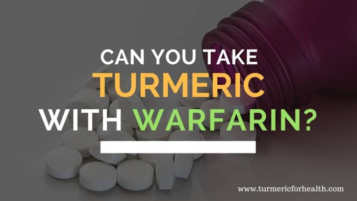 Can You Take Turmeric Curcumin with Warfarin