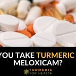 Can You Take Turmeric with Meloxicam
