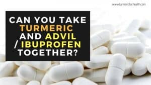 Can You take turmeric and Advil Ibuprofen together