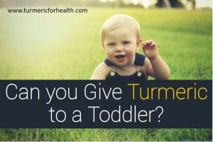Can you Give Turmeric to a Toddler