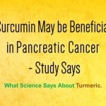 Curcumin May be Beneficial in Pancreatic Cancer