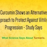 Curcumin an Alternative Approach to Protect Against Vitiligo Progression