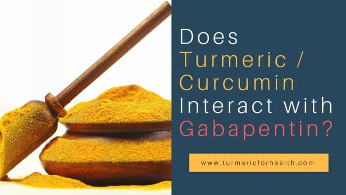 Does Turmeric Curcumin Interact with Gabapentin