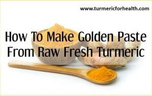 How To Make Golden Paste From Raw Fresh Turmeric