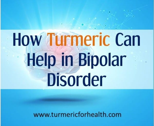 How Turmeric Can Help in Bipolar Disorder