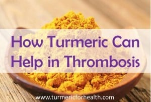 How Turmeric Can Help in Thrombosis