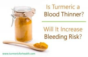Is Turmeric a Blood Thinner Will It Increase Bleeding Risk