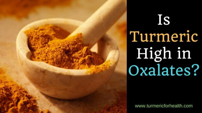 Is Turmeric high in oxalates