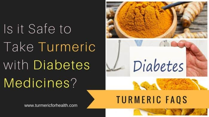 Is it safe to take turmeric with diabetes medecine