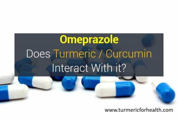 Omeprazole does turmeric interact with it