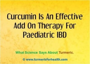 Curcumin Is An Effective Add On Therapy For Paediatric IBD