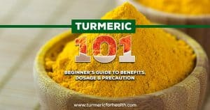 Turmeric 101 Beginner's Guide To Benefits,Dosage & Precaution new
