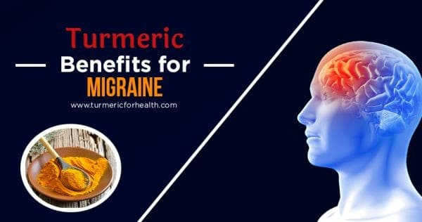 Turmeric Benefits for Migraine tfh