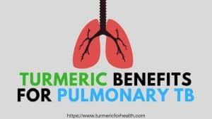 Turmeric Benefits for Pulmonary Tuberculosis