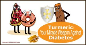 Turmeric Your Miracle Weapon Against Diabetes