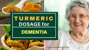 Turmeric dosage for Dementia 1