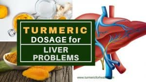 Turmeric dosage for Liver problems 1