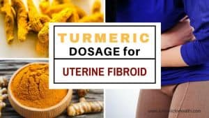 Turmeric dosage for UTERINE FIBROID 1