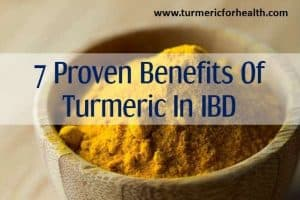 7 Proven Benefits Of Turmeric In Inflammatory Bowel Disease