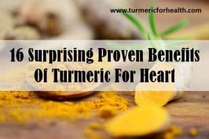 16 Benefits Of Turmeric For Heart [Research Backed]