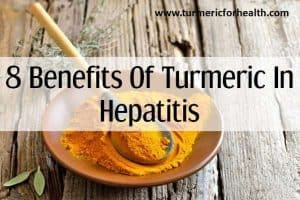 8 Benefits Of Turmeric In Hepatitis
