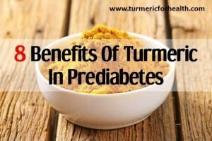 8 Benefits Of Turmeric In Prediabetes