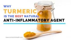 Why Turmeric is THE Best Natural Anti-Inflammatory Agent