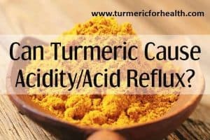 9 Ways Turmeric Benefits In Acid Reflux / GERD