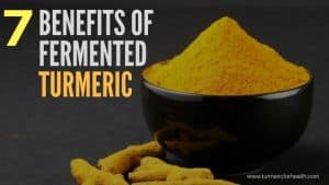 benefits of fermented turmeric