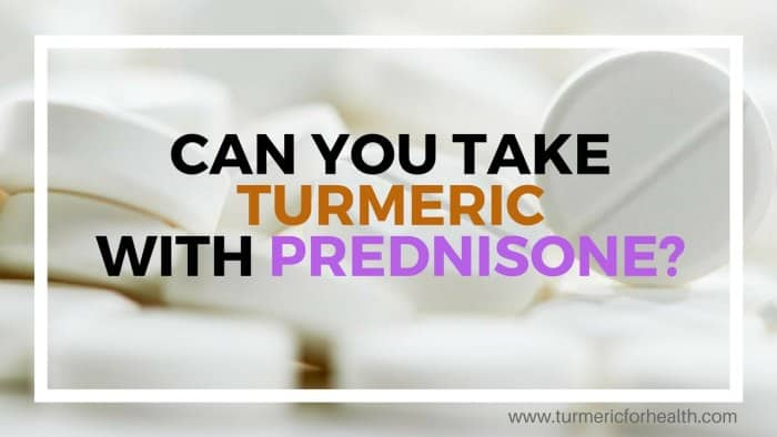 can you take turmeric with prednisone