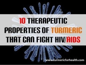 10 Therapeutic Properties of Turmeric That Help in HIV/AIDS