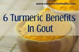 6 Ways Turmeric Benefits In Gout & Dosage [UPDATED]