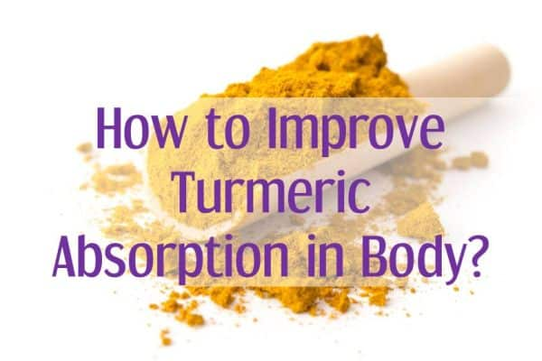 how to improve turmeric absoption in body