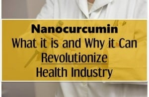nanocurcumin what it is and how it can change health industry