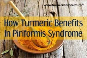 How Turmeric Benefits In Piriformis Syndrome