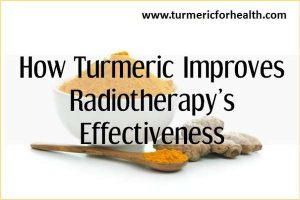 How Turmeric Improves Radiotherapy's Effectiveness