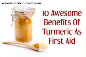 turmeric benefits as first aid and wound healing