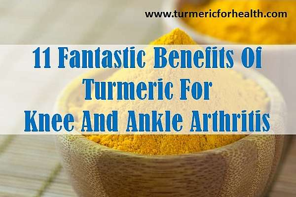 turmeric benefits for knee and ankle arthritis