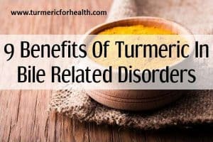 9 Benefits Of Turmeric In Bile Related Disorders