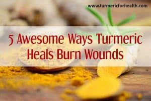 turmeric heals burns