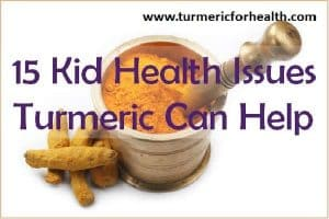 15 Kid Health Issues Turmeric Can Help