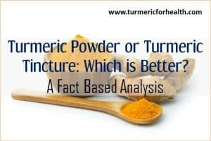 Turmeric Powder Or Turmeric Tincture: Which Is Better?